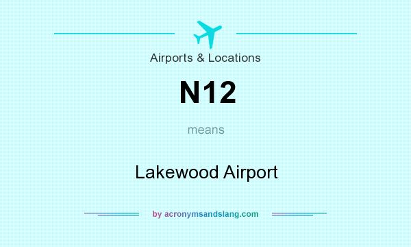 What does N12 mean? It stands for Lakewood Airport
