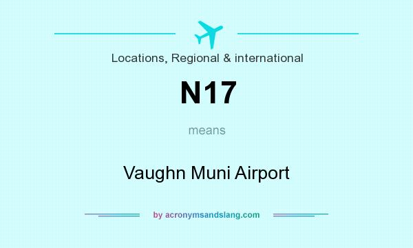 What does N17 mean? It stands for Vaughn Muni Airport