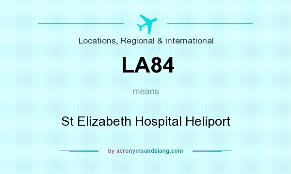 What does LA84 mean? It stands for St Elizabeth Hospital Heliport
