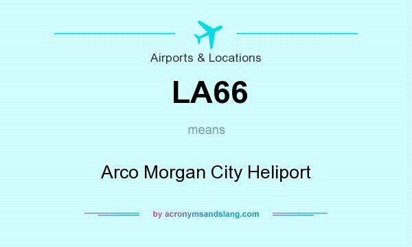 What does LA66 mean? It stands for Arco Morgan City Heliport