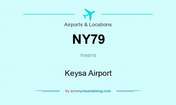 What does NY79 mean? It stands for Keysa Airport