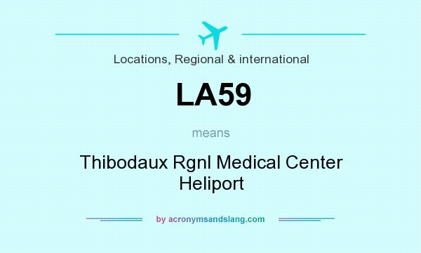 What does LA59 mean? It stands for Thibodaux Rgnl Medical Center Heliport