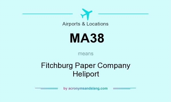 What does MA38 mean? It stands for Fitchburg Paper Company Heliport