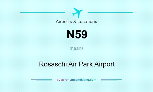 What does N59 mean? It stands for Rosaschi Air Park Airport