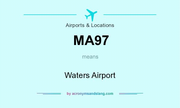 What does MA97 mean? It stands for Waters Airport