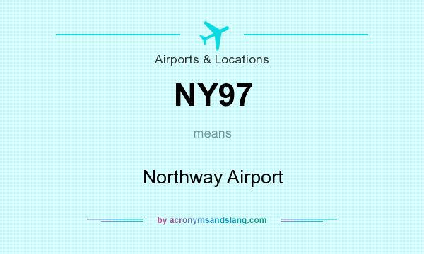 What does NY97 mean? It stands for Northway Airport