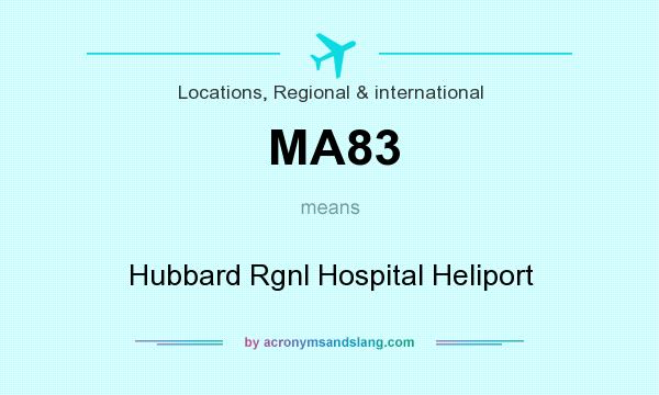What does MA83 mean? It stands for Hubbard Rgnl Hospital Heliport