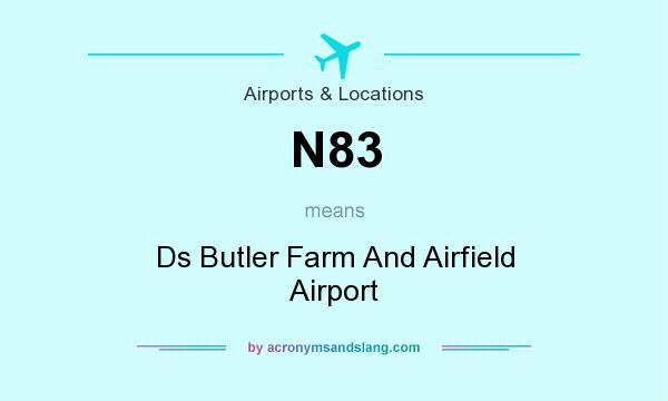 What does N83 mean? It stands for Ds Butler Farm And Airfield Airport