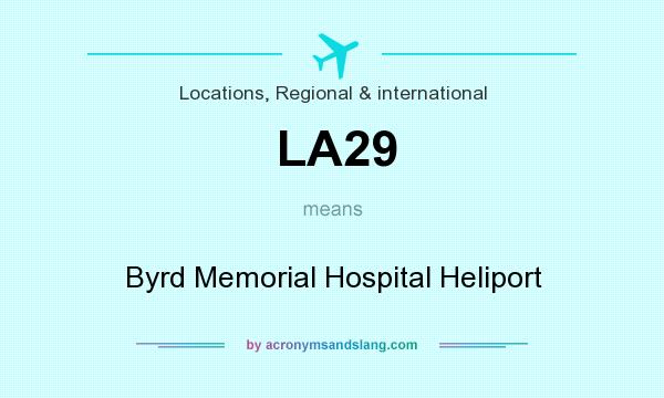 What does LA29 mean? It stands for Byrd Memorial Hospital Heliport
