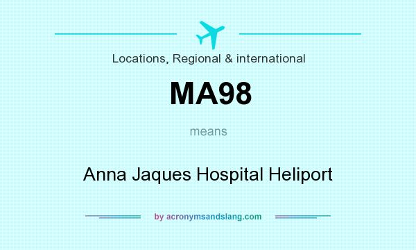 What does MA98 mean? It stands for Anna Jaques Hospital Heliport