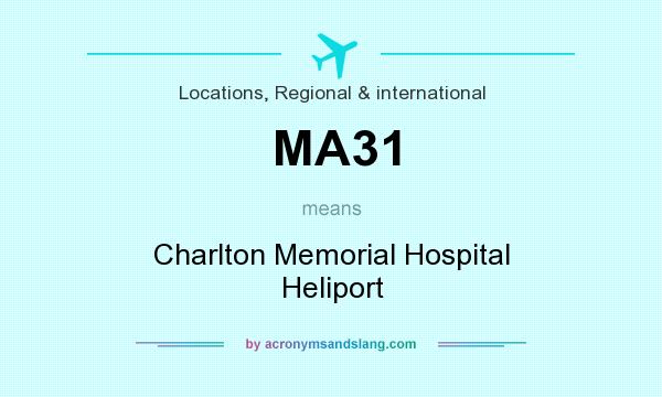 What does MA31 mean? It stands for Charlton Memorial Hospital Heliport