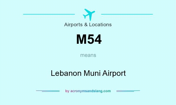 What does M54 mean? It stands for Lebanon Muni Airport