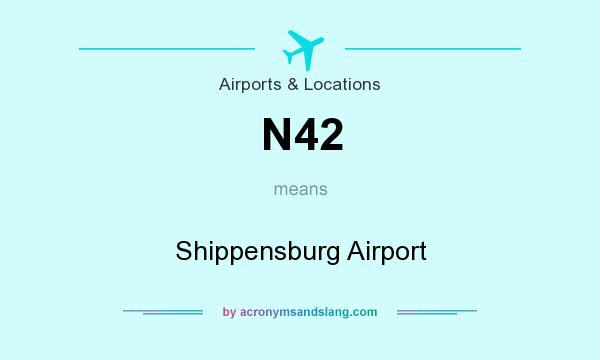 What does N42 mean? It stands for Shippensburg Airport