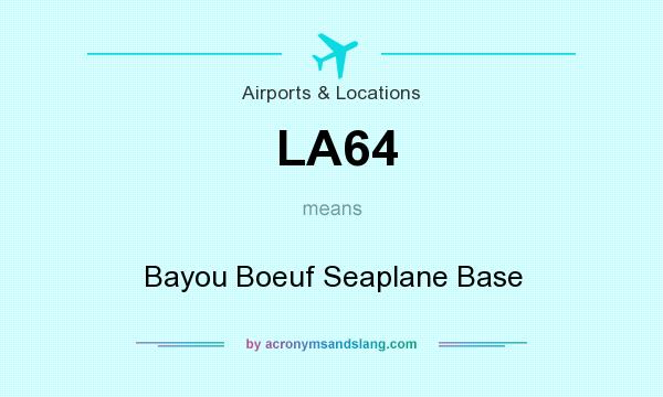 What does LA64 mean? It stands for Bayou Boeuf Seaplane Base