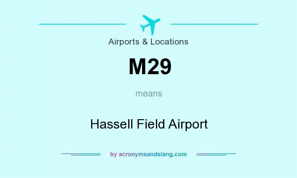 What does M29 mean? It stands for Hassell Field Airport