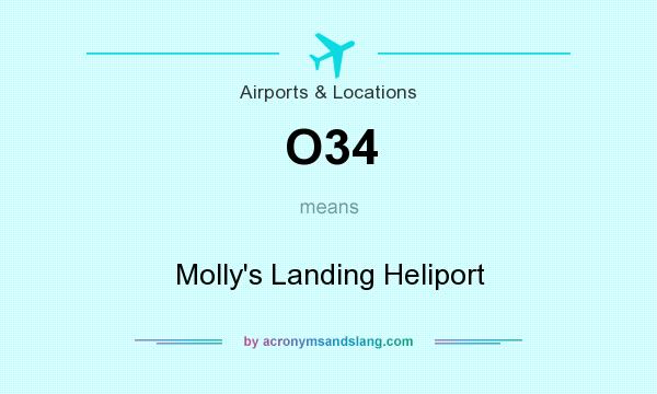 What does O34 mean? It stands for Molly`s Landing Heliport
