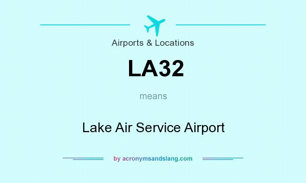 What does LA32 mean? It stands for Lake Air Service Airport