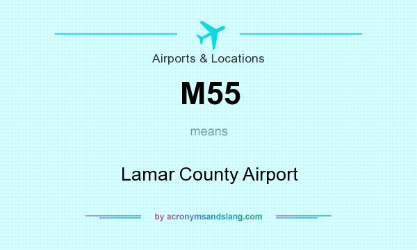 What does M55 mean? It stands for Lamar County Airport