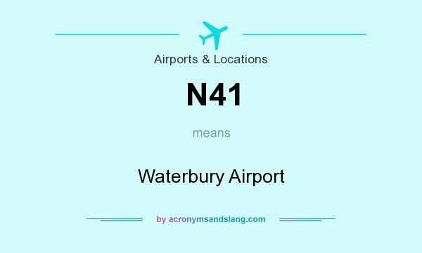 What does N41 mean? It stands for Waterbury Airport