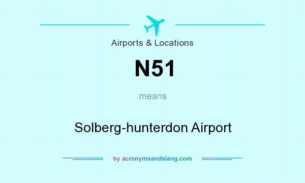 What does N51 mean? It stands for Solberg-hunterdon Airport