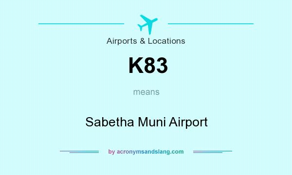 What does K83 mean? It stands for Sabetha Muni Airport