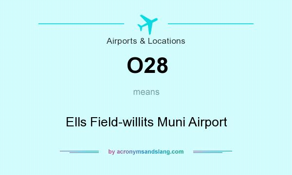 What does O28 mean? It stands for Ells Field-willits Muni Airport