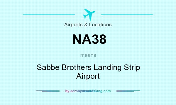 What does NA38 mean? It stands for Sabbe Brothers Landing Strip Airport