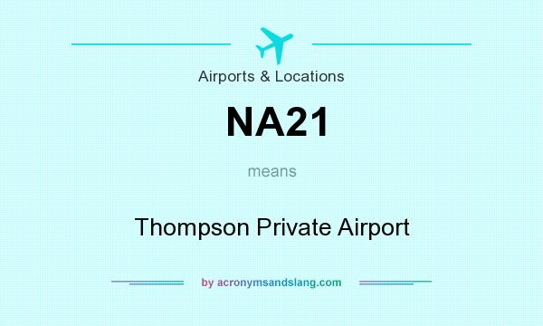 What does NA21 mean? It stands for Thompson Private Airport