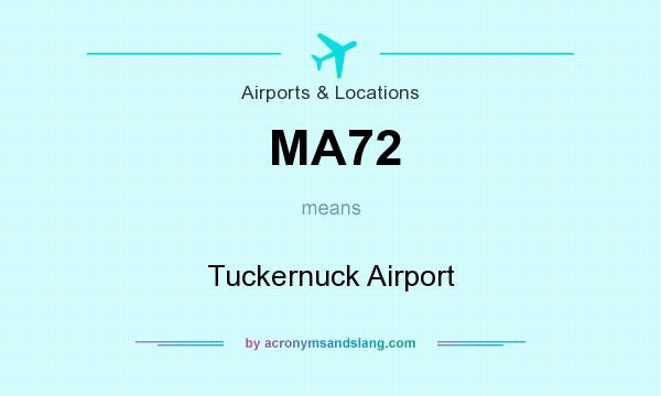 What does MA72 mean? It stands for Tuckernuck Airport