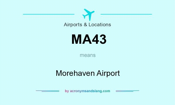 What does MA43 mean? It stands for Morehaven Airport