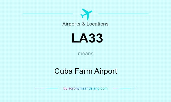 What does LA33 mean? It stands for Cuba Farm Airport