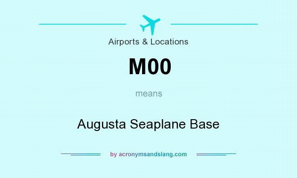 What does M00 mean? It stands for Augusta Seaplane Base