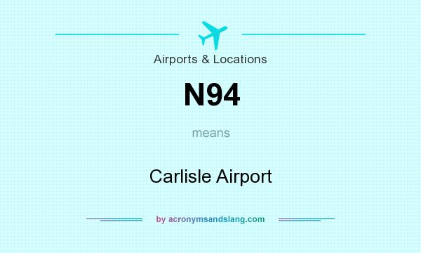 What does N94 mean? It stands for Carlisle Airport