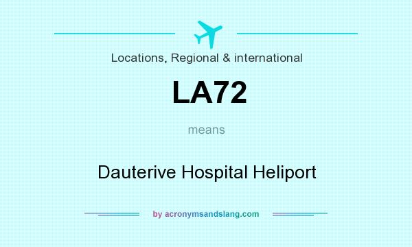 What does LA72 mean? It stands for Dauterive Hospital Heliport