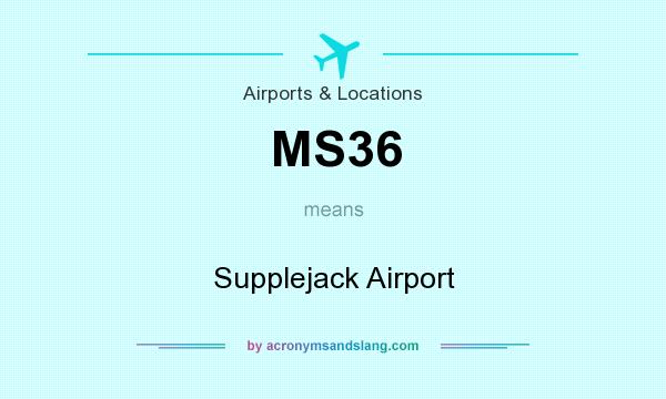 What does MS36 mean? It stands for Supplejack Airport