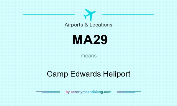 What does MA29 mean? It stands for Camp Edwards Heliport