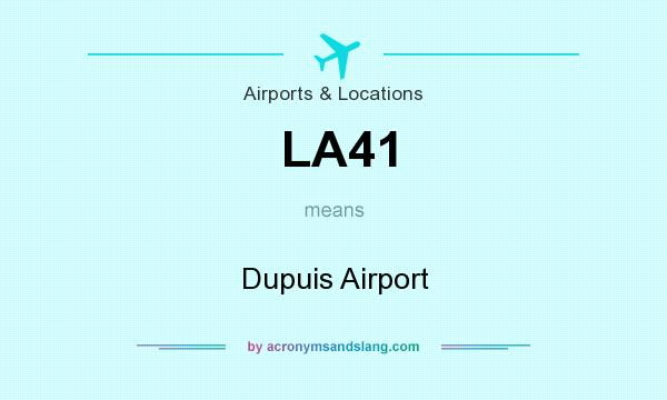 What does LA41 mean? It stands for Dupuis Airport