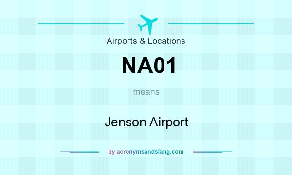 What does NA01 mean? It stands for Jenson Airport