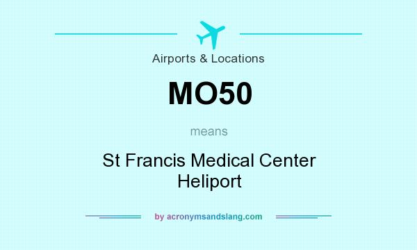 What does MO50 mean? It stands for St Francis Medical Center Heliport