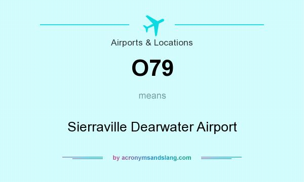 What does O79 mean? It stands for Sierraville Dearwater Airport