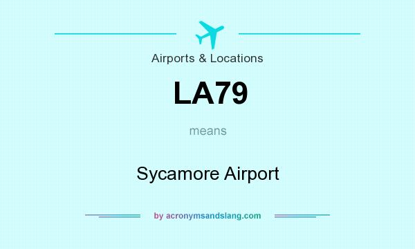 What does LA79 mean? It stands for Sycamore Airport