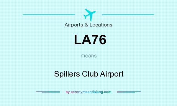What does LA76 mean? It stands for Spillers Club Airport