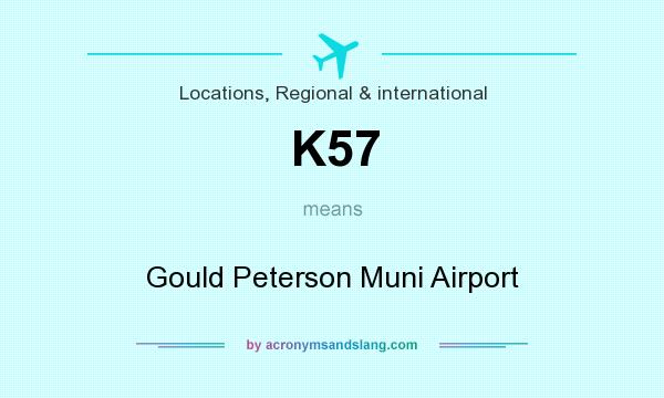 What does K57 mean? It stands for Gould Peterson Muni Airport