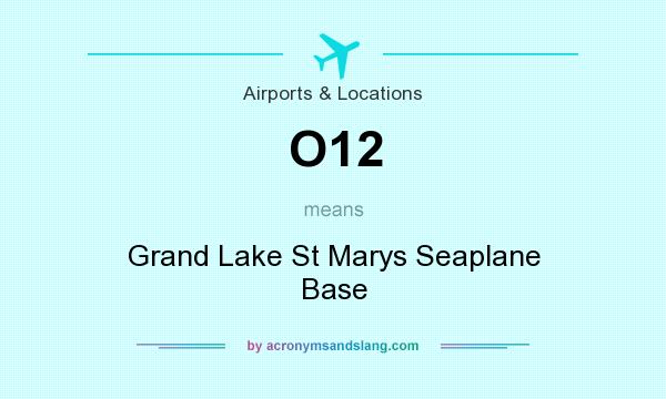 What does O12 mean? It stands for Grand Lake St Marys Seaplane Base