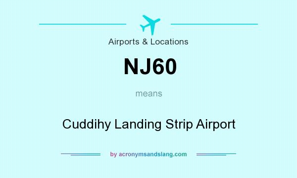 What does NJ60 mean? It stands for Cuddihy Landing Strip Airport
