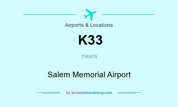 What does K33 mean? It stands for Salem Memorial Airport