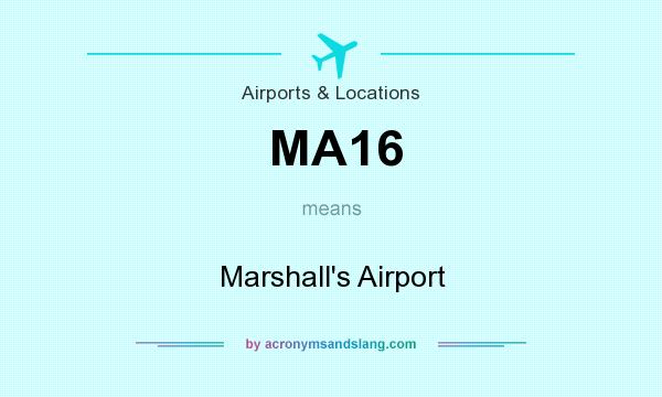 What does MA16 mean? It stands for Marshall`s Airport