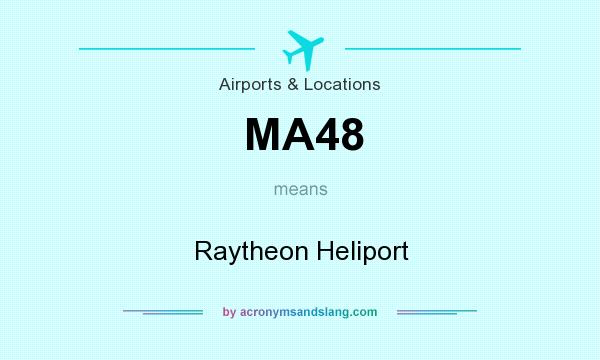 What does MA48 mean? It stands for Raytheon Heliport