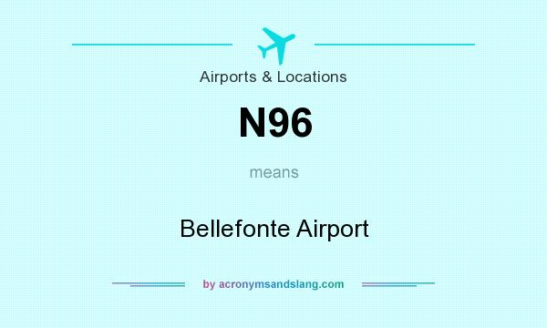 What does N96 mean? It stands for Bellefonte Airport