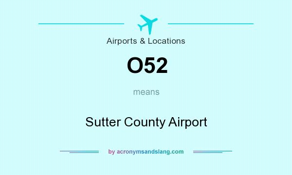What does O52 mean? It stands for Sutter County Airport